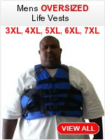 Big and Tall Life jackets 4XL 5XL 6XL 7XL & TALL sizes